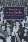 Holding Fast to an Image of the Past: Explorations in the Marxist Tradition - Neil Davidson