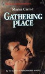 Gathering Place - Marisa Carroll