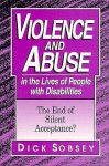 Violence and Abuse in the Lives of People with Diabilities: Then End of Silent Acceptance? - Dick Sobsey