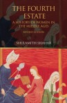 The Fourth Estate: A History of Women in the Middle Ages - Shulamith Shahar