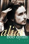 Alias Bob Dylan: Revisited - Stephen Scobie