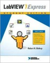 LabVIEW 7.0 Express Student Edition with 7.1 Update (Student) - Inc National Instruments, Robert Bishop