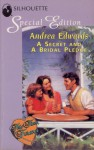 A Secret and a Bridal Pledge (This Time Forever) (Silhouette Special Edition, No 956) - Andrea Edwards