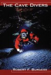 The Cave Divers - Bob Burgess