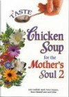A Taste of Chicken Soup for the Mother's Soul 2 - Carol Kline