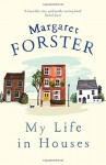 My Life in Houses - Margaret Forster