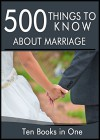 500 Things to Know About Marriage: Budget Dates, Expressing Your Love, Strengthening a Relationship, Buying an Engagement Ring, Planning a Wedding, and Honeymoon Planning - Lisa Rusczyk Ed.D., Krista Mounsey, Amanda Walton, 50 Things To Know