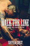 Walk the Line (Kings of Chaos) (Volume 5) - Shyla Colt