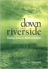Down by the Riverside: Readings in African American Religion - Charles Price