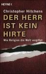 Der Herr ist kein Hirte: Wie Religion die Welt vergiftet - Christopher Hitchens, Anne Emmert