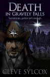 Death, In Gravely Falls: Sometimes, Justice Isn't Enough - Cleve Sylcox, Suzie O'Connell, Mark Oliver