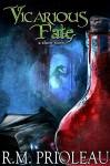 Vicarious Fate (Flash Fiction / Short Story) - R.M. Prioleau