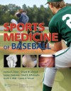 Sports Medicine of Baseball - Joshua S. Dines, James Andrews, Neal S. ElAttrache, Kevin Wilk