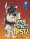 Miniature Schnauzers Are the Best! - Elaine Landau