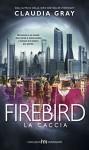 Firebird-La caccia - Claudia Gray