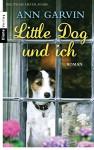 Little Dog und ich: Roman - Ann Garvin, Jutta Swietlinski