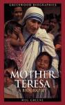 Mother Teresa: A Biography - Meg Greene