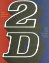 2D: Visual Basics For Designers - Robin Landa, Steven Brower, Rose Gonnella