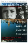 By the Lake of Sleeping Children - Luis Alberto Urrea, John Lueders-Booth