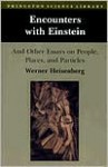 Encounters with Einstein and Other Essays on People, Places and Particles - Werner Heisenberg