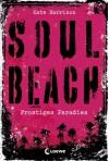 Soul Beach 1 - Frostiges Paradies (German Edition) - Kate Harrison, Jessika Komina, Sandra Knuffinke