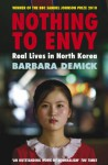 Nothing to Envy: Real Lives in North Korea - Barbara Demick