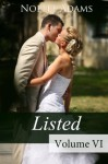 Listed: Volume VI - Noelle Adams