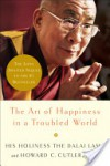 The Art of Happiness in a Troubled World - Dalai Lama XIV, Howard C. Cutler