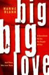 Big Big Love: A Sourcebook on Sex for People of Size and Those Who Love Them - Hanne Blank