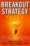 Breakout Strategy: Meeting the Challenge of Double-Digit Growth - Sydney Finkelstein, Charles Harvey, Thomas C. Lawton
