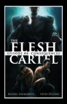 The Flesh Cartel #4: Consequences - Rachel Haimowitz