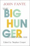 The Big Hunger - John Fante, Stephen Cooper