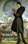The Secret Knowledge - Andrew Crumey