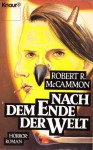 Nach dem Ende der Welt - Robert R. McCammon