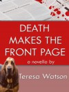 Death Makes the Front Page (Lizzie Crenshaw Mysteries) - Teresa Watson, Jamie Lee Scott