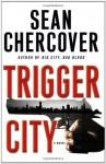 Trigger City - Sean Chercover
