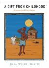 A Gift from Childhood: Memories of an African Boyhood - Baba Wagué Diakité, Baba Wague Diakite