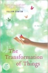 The Transformation of Things: A Novel - Jillian Cantor