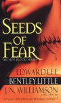 Seeds of Fear - Jeff Gelb, Michael Garrett, Brinke Stevens, Ronald Kelly, Billie Sue Mosiman, J.N. Williamson, John F.D. Taff, James Crawford, Stephen R. George, Edward Lee, Kathryn Ptacek, Rex Miller, Wayne Allen Sallee, Paul Dale Anderson, Bentley Little, P.D. Cacek, Scott H. Urban, La