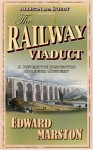 The Railway Viaduct - Edward Marston