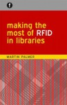 Making the Most of Rfid in Libraries - Martin Palmer