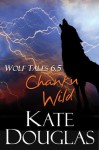 Wolf Tales 6.5: Chanku Wild - Kate Douglas