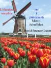 L'olandese semplice per i principianti (Italian Edition) - David Spencer Luton, Marco Schuffelen