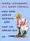 Gud som haver barnen kär har du någon ull - Mark Levengood, Unni Lindell