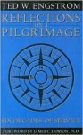 Reflections on a Pilgrimage - Theodore Engstrom, James C. Dobson