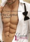 His Captive Lover (The Thorpe Brothers Series) - Elizabeth Lennox