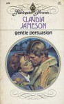 Gentle Persuasion - Claudia Jameson