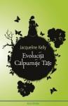 Evolucija Calpurnije Tate - Jacqueline Kelly, Petra Mrduljaš, Jelena Radmanović, Lara Hölbling Matković