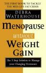 Menopause Without Weight Gain - Debra Waterhouse