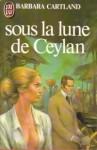 Sous La Lune De Ceylan (Moon Over Eden) - Barbara Cartland